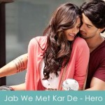 Jab We Met Kar De Lyrics Benny Dayal - Hero The Film 2015