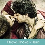 Khoya Khoya Lyrics Mohit Chauhan - Hero The Film 2015