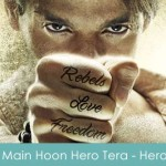 Main Hoon Hero Tera Lyrics Armaan Malik - Hero The Film 2015