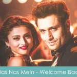 Nas Nas Mein Lyrics Meet Bros Anjjan - Welcome Back 2015