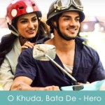 O Khuda, Bata De Lyrics Amaal Malik - Hero The Film 2015
