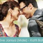 Ove Janiya Lyrics (Male) - Katti Batti 2015