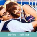 Sarfira Lyrics Sarphira - Katti Batti 2015