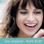 Sau Aasoon Lyrics Shankar Mahadevan - Katti Batti 2015