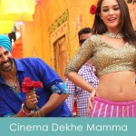 Cinema Dekhe Mamma Lyrics - Singh Is Bliing 2015
