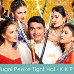 Jugni Peeke Tight Hai Lyrics - Kis Kisko Pyaar Karoon 2015