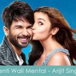 Senti Wali Mental Lyrics - Arijit Singh Shaandaar 2015