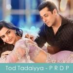 Tod Tadaiyya Lyrics - Prem Ratan Dhan Payo 2015