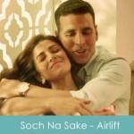 Soch Na Sake Lyrics Arijit Singh - Airlift 2016