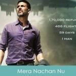 Mera Nachan Nu Lyrics - Airlift 2016