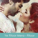 Ye Fitoor Mera Lyrics - Arijit Singh 2016