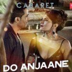 Do Anjaane Lyrics Cabaret 2016