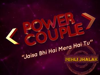 Power Couple Pehli Jhalak