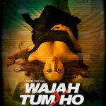 Wajah Tum Ho Songs Lyrics 2016