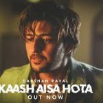 kaash aisa hota lyrics