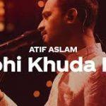 Wohi Khuda Hai Lyrics – Atif Aslam