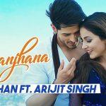 Raanjhana Lyrics - Arijit Singh (1)