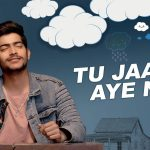 Tu Jaana Aye Na Lyrics