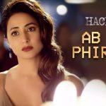 Ab Na Phir Se Lyrics - Hacked _ Yasser Desai (1)