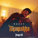 Khamakha Lyrics - Naezy