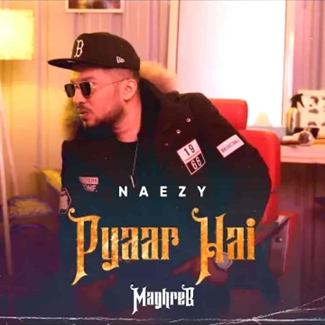 Pyaar Hai Lyrics Naezy