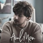 Asal Mein Song lyrics - Darshan Raval (1)