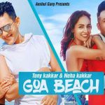 Goa Wale Beach Pe Lyrics - Tony Kakkar