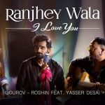 Ranjhey Wala I Love You Lyrics (1)
