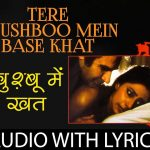 Tere Khushboo Mein Base Khat Lyrics