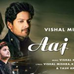 Aaj Bhi Lyrics- Vishal Mishra