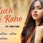 Kuch Tum Kaho Song Lyrics - Jannat Zubair (1)