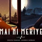 Mai Ni Meriye Song Lyrics - Jonita Gandhi (1)