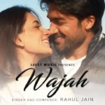 Wajah Song Lyrics - Rahul Jain (1)