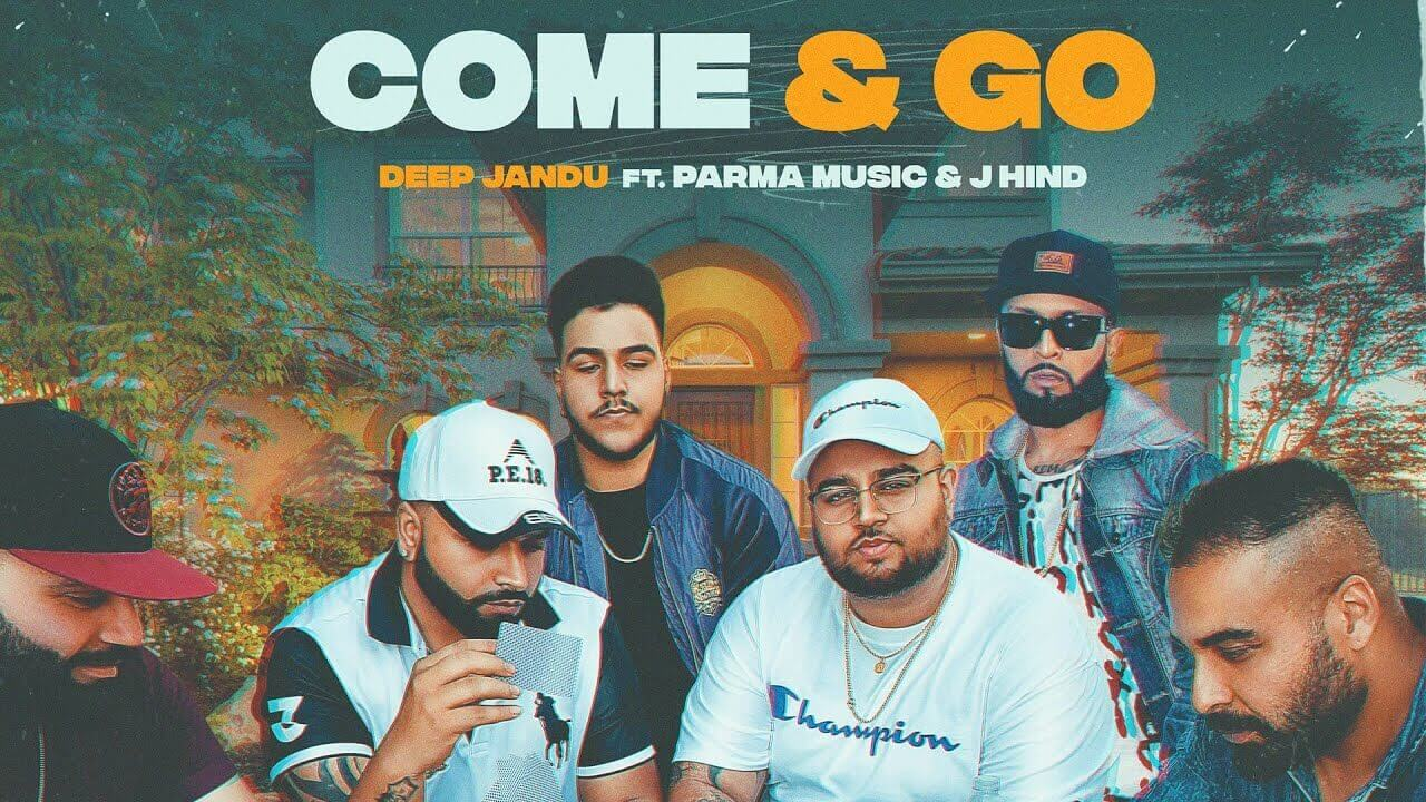 Come & Go Song Lyrics - Deep Jandu (1) (1)