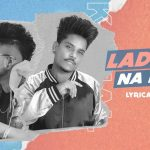 Ladeya Na Kar Song Lyrics - Kamal Khan (1)