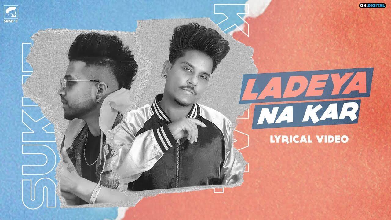 Ladeya Na Kar Song Lyrics - Kamal Khan (1)