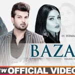 Bazaar Song Lyrics - Himanshi Khurana (1)