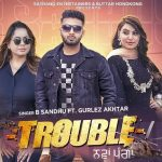 Trouble – Nawa Panga Song Lyrics (1)