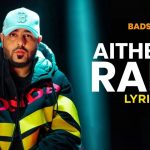 Aithe Rakh Song Lyrics - Badshah (1)
