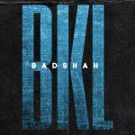 BKL Song Lyrics - Badshah
