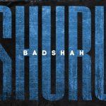 Shuru Song Lyrics - Badshah (1)