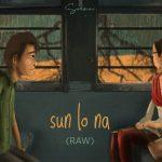 Sun lo naa Raw Song Lyrics