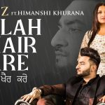 Allah Khair Kare Lyrics - Himanshi Khurana (1)