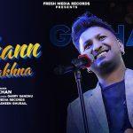 Chann Makhna Lyrics - G Khan (1)