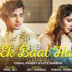 Ek Baat Hai Lyrics - Payal Dev (1)