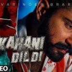 Kahani Dil Di Song Lyrics - Varinder Brar (1)