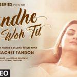 Kandhe Ka Woh Til Lyrics - Sachet Tandon (1)