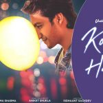 Koi Aur Hai Song Lyrics - Ankit Tiwari (1)