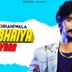 Mere Bhaiya Barge Yaar Song Lyrics Gulzaar Chhaniwala (1)