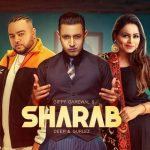 Sharaab Song Lyrics - Gippy Grewal (1)